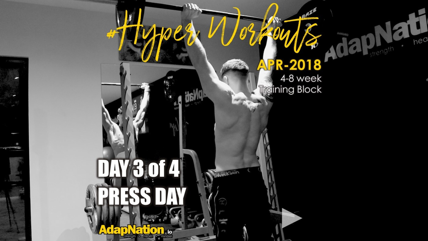 APR-18 #HyperWorkouts - Day 3/4 - Military Press Day.