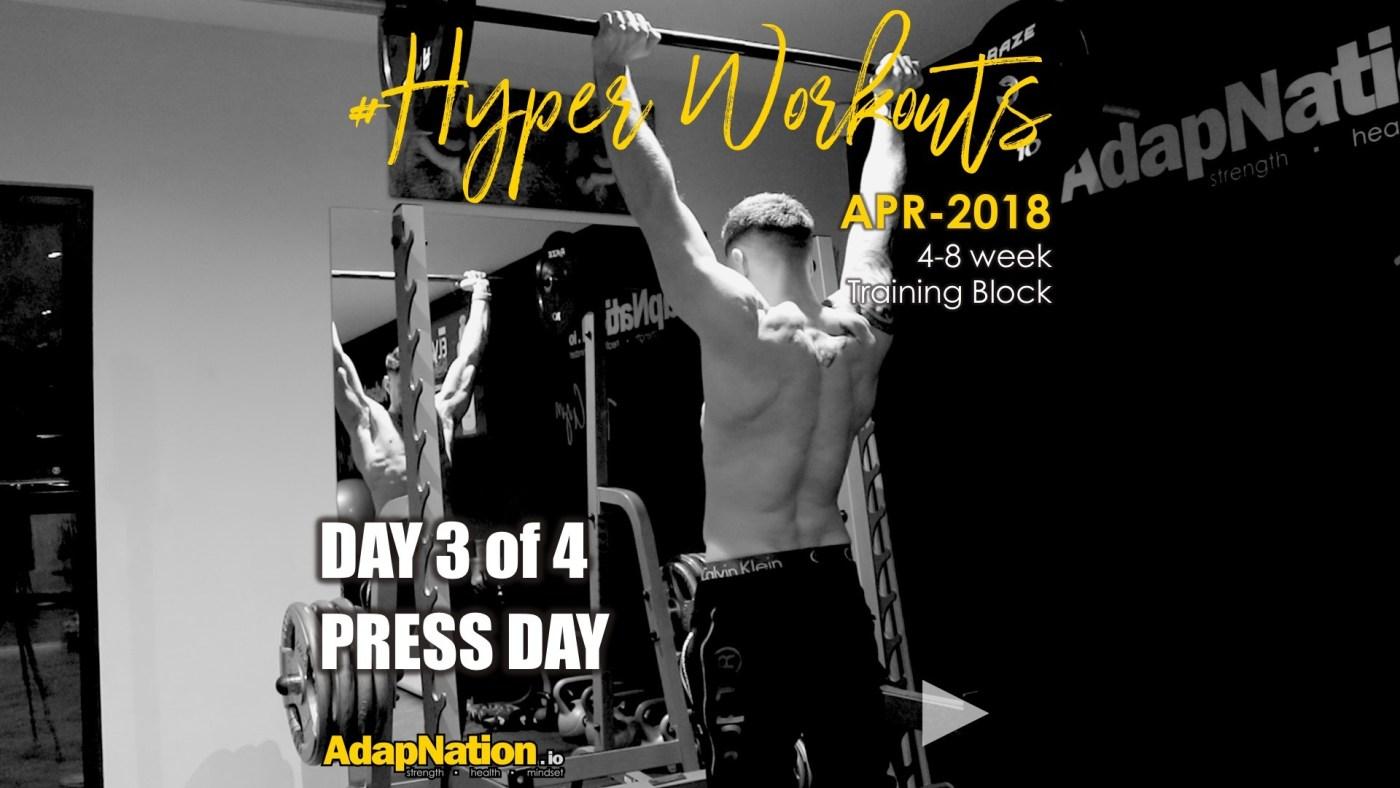 APR-18 #HyperWorkouts - Day 3/4 - Military Press Day.