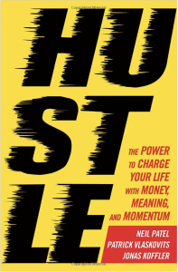 Hustle: The power to charge your life with money, meaning and momentum
