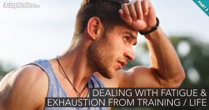 Chronic Exercise & Life Fatigue –> GAS'd out, Not Making Progress Or Stressed? [PART 3 / 3]