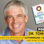 #54: Tom O'Bryan – Causes Behind The Explosion of Autoimmune & Brain Diseases, & How To Take Back Control