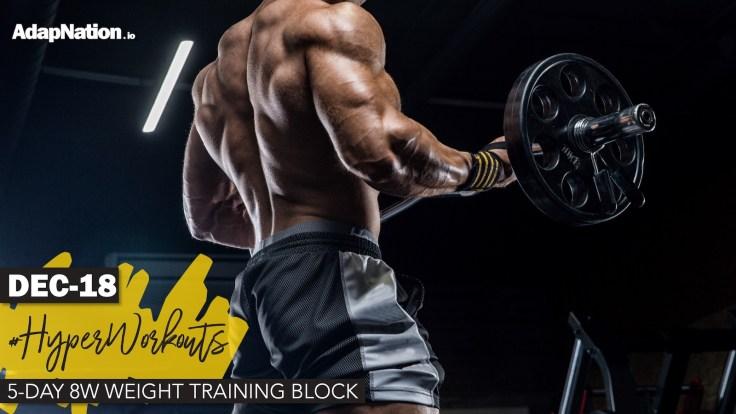 DEC-18 #HyperWorkouts – 8-Week Weight Training Block