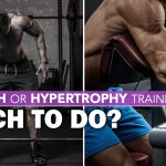 Strength or Hypertrophy Training – which one should you do?