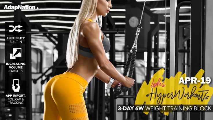 APR-19 LADIES #HyperWorkouts – 6w Training Block