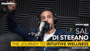 #85: The Journey to Intuitive Wellness (& more!) ~Sal Di Stefano, Mind Pump