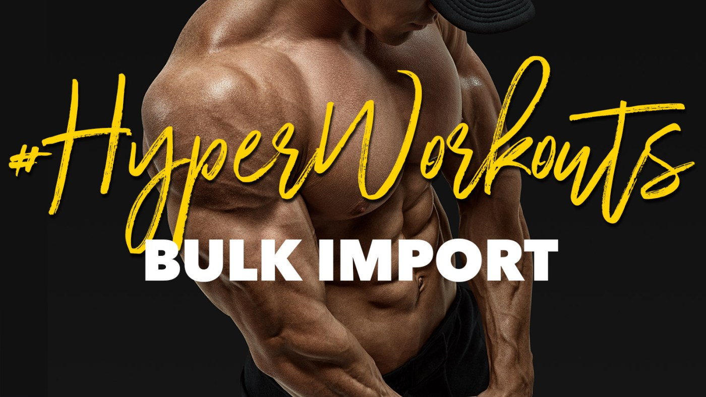 £HyperWorkouts Bulk Import