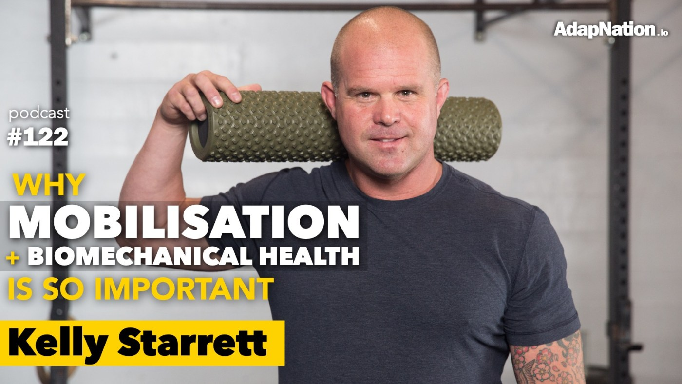 Why mobilisation is so important with Kelly Starrett