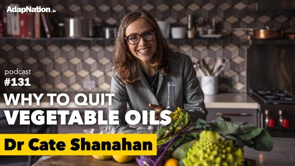 #131: Why To Quit Vegetable Oils & The Nutrition-Beauty Connection  ~Dr Cate Shanahan
