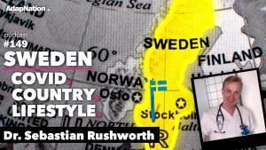#149: Sweden's COVID-19 Response & Lifestyle  ~Dr. Sebastian Rushworth