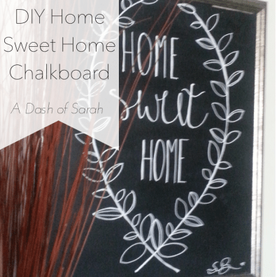 DIY Home Sweet Home Chalkboard Art from A Dash of Sarah