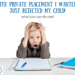 ack! the private placement I wanted just rejected my child!