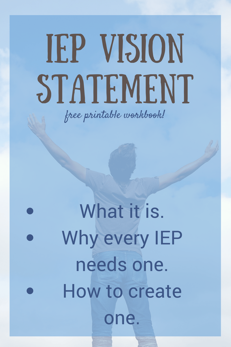 Every IEP needs a vision statement, though it is not an official part of the IEP. Learn why and how to create one. Includes free printable workbook.