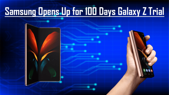 Samsung Opens Up For 100 Days Galaxy Z Trial
