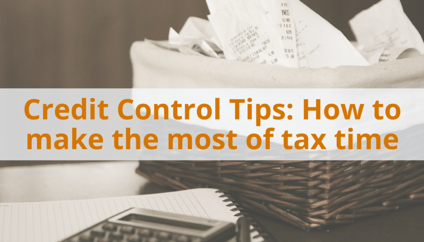 Credit Control Tips How To Make The Most Of Tax Time