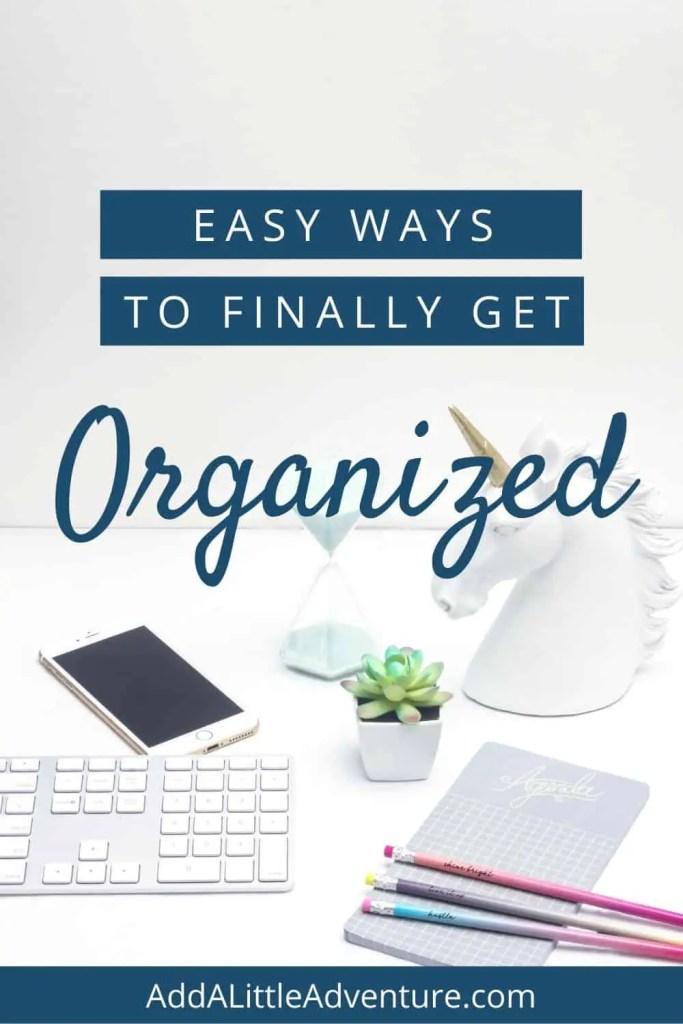 Easy ways to finally get organized