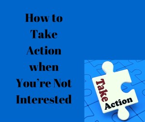 Have a few strategies ready to help you take action.
