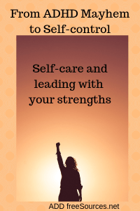 Change a life of strife into one of thriving with ADHD.