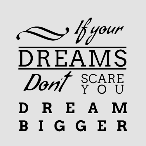 Inspirational Dream Bigger Typography Picture Quote