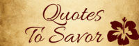 Quotes To Savor