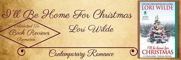 Book Review-I'll Be Home For Christmas by Lori Wilde