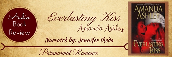 Audio Book Review-Everlasting Kiss by Amanda Ashley