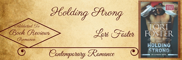 Book Review-Holding Strong by Lori Foster
