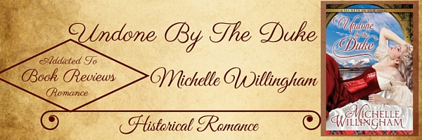 Book Review-Undone By The Duke by Michelle Willingham