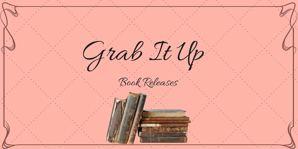 Grab It Up: Book Releases for February 23 2016