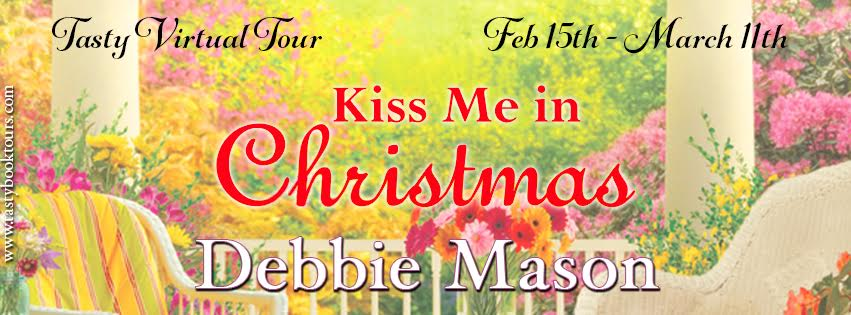 Tasty Book Tours: Kiss Me In Christmas by Debbie Mason