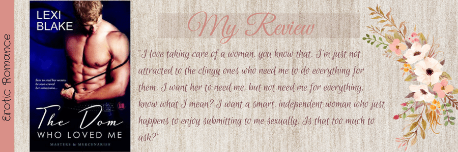 Book Review-The Dom Who Loved Me By Lexi Blake
