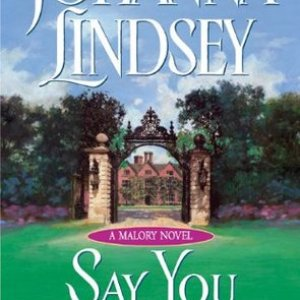 Book Review-Say You Love Me by Johanna Lindsey