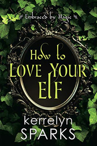 Book Review-How To Love Your Elf by Kerrelyn Sparks