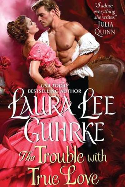 Book Review-The Trouble With True Love by Laura Lee Guhrke