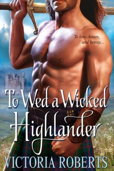 Book Review-To Wed A Wicked Highlander by Victoria Roberts