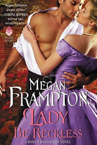 Quickie Book Review-Lady Be Reckless by Megan Frampton