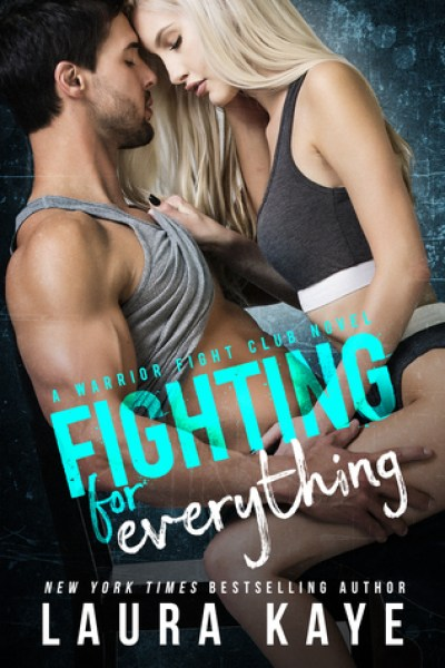 Book Review-Fighting For Everything by Laura Kaye