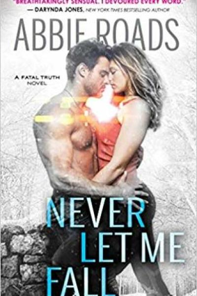 Book Review- Never Let Me Fall by Abbie Roads