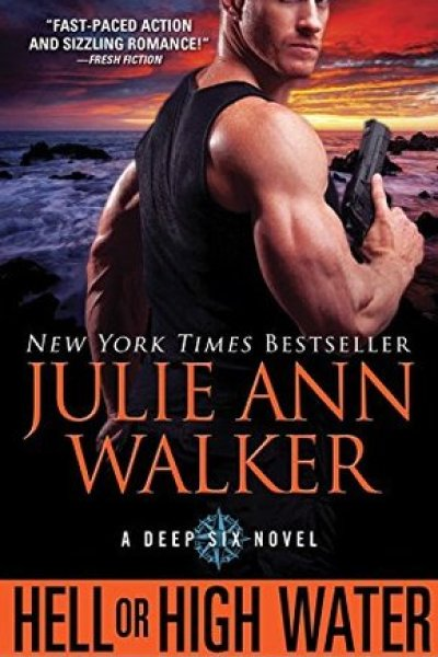 Quickie Book Review-Hell or High Water by Julie Ann Walker