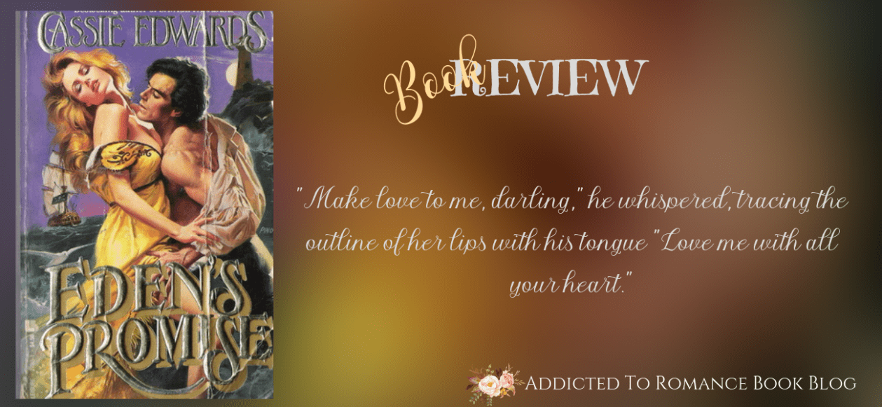 Book Review-Eden's Promise by Cassie Edwards