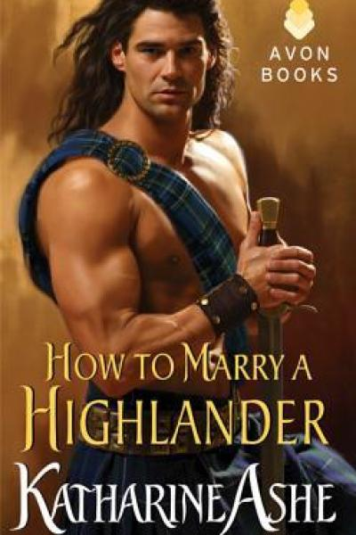 Quickie Book Review-How To Marry A Highlander by Katharine Ashe