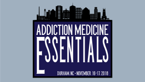 Addiction Medicine Essentials @ Archie Davis Conference Center
