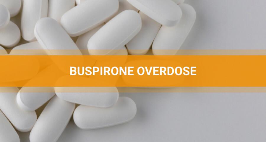 BuSpar Overdose: Signs Associated Risks First Aid