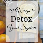 10 Ways to Detox Your System