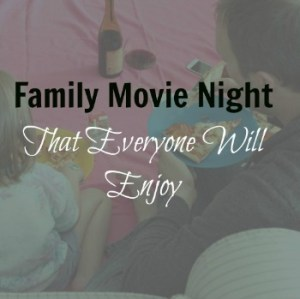 Creating A Fun Family Movie Night