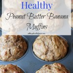 Healthy Peanut Butter Banana Muffins: Muffin #13