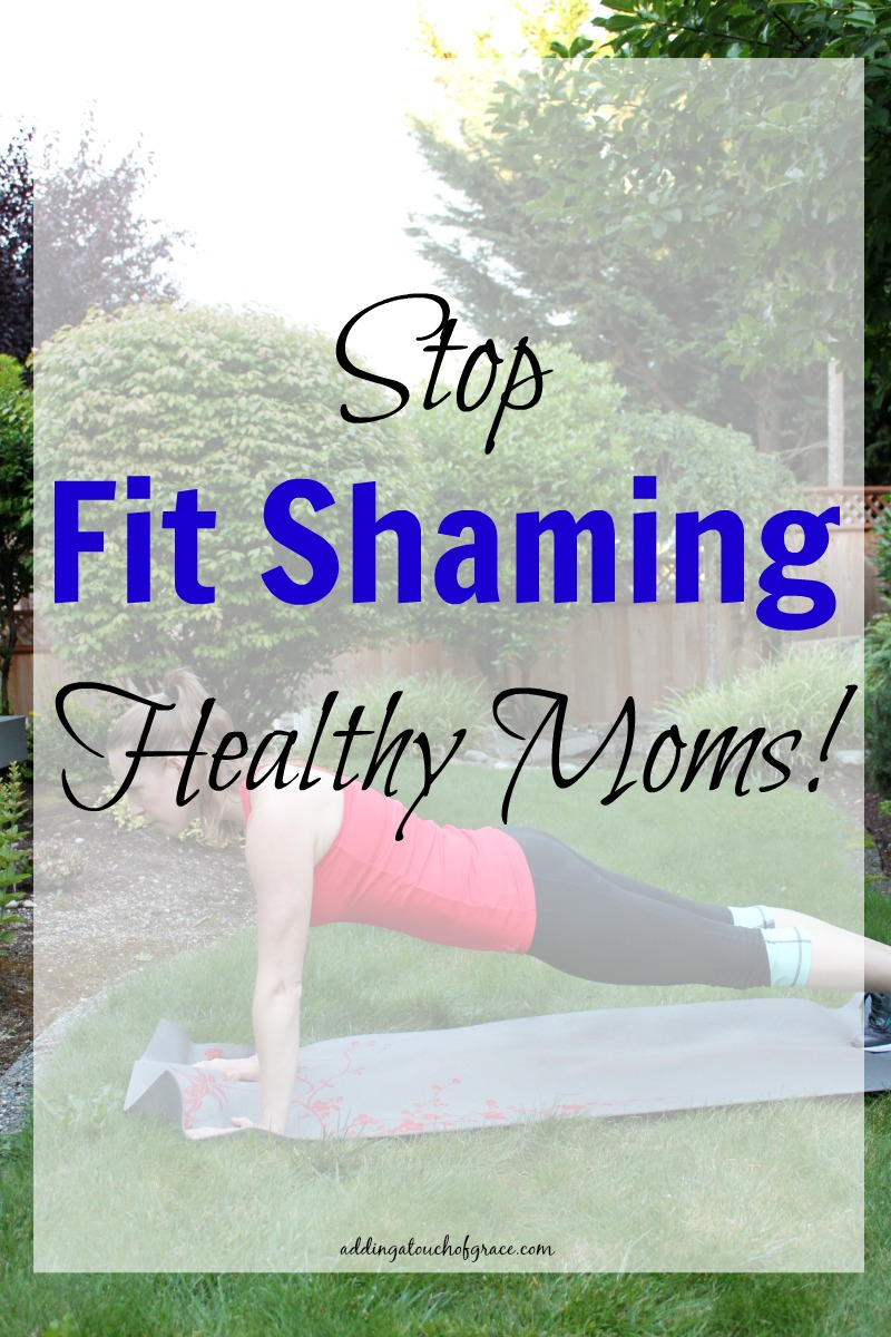 Why we need to stop fit shaming moms who want to get in shape after baby.
