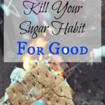 7 Ways to Kill Your Sugar Habit For Good