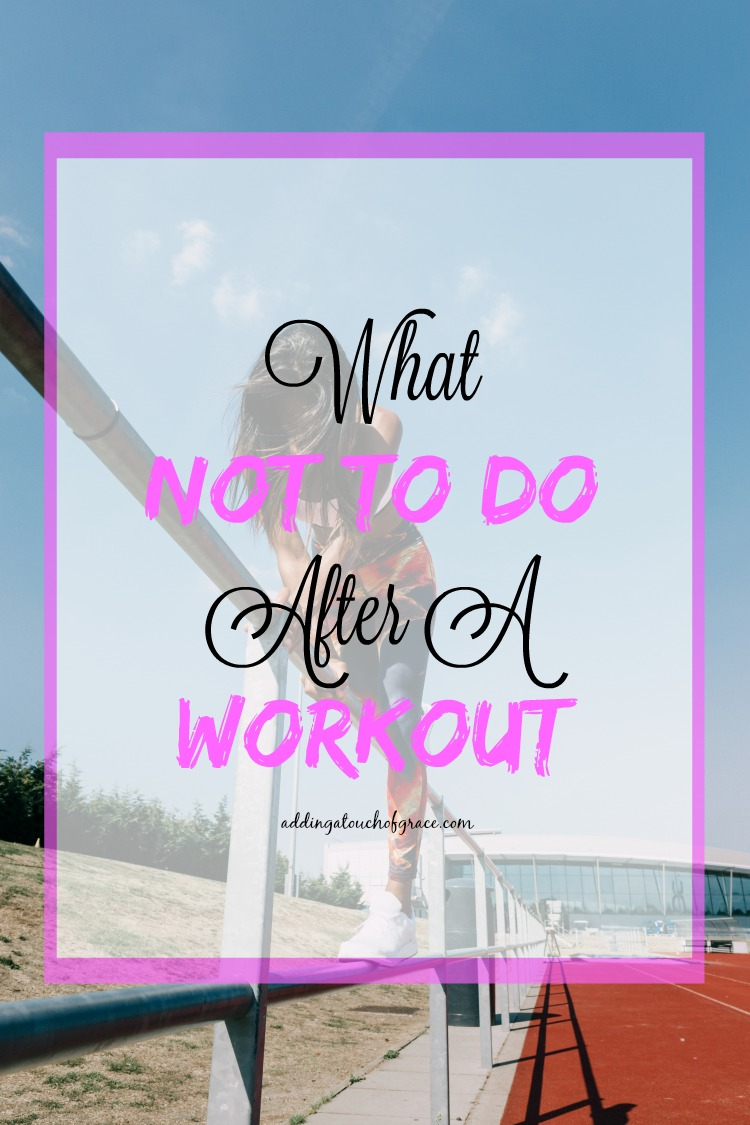 A few things you definitely should not do after a workout.