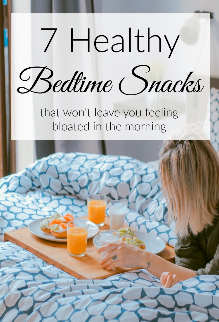 Make sure you stick to one of these healthy bedtime snacks if you have the need to nosh at night.