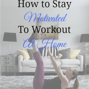 How I Stay Motivated To Workout At Home